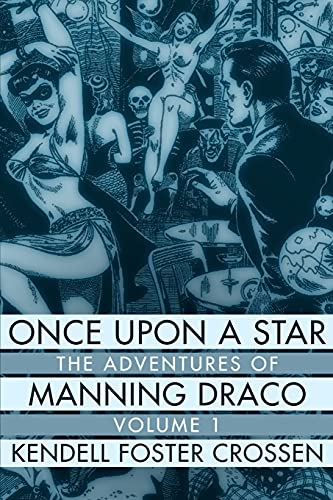 Once Upon a Star: The Adventures of Manning Draco, Volume 1: Kendell Foster Crossen