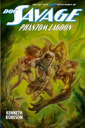 Doc Savage: Phantom Lagoon: Robeson, Kenneth; Dent, Lester; Murray, Will
