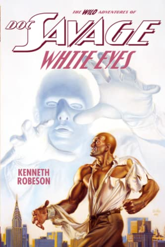 Doc Savage: White Eyes: Robeson, Kenneth; Dent, Lester; Murray, Will