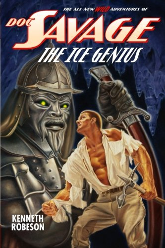 Doc Savage: The Ice Genius: Robeson, Kenneth; Dent, Lester; Murray, Will