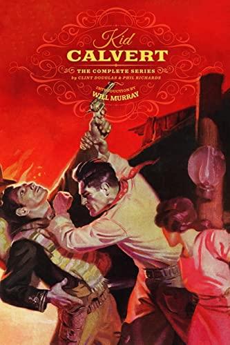 Kid Calvert: The Complete Series: Douglas, Clint; Richards, Phil