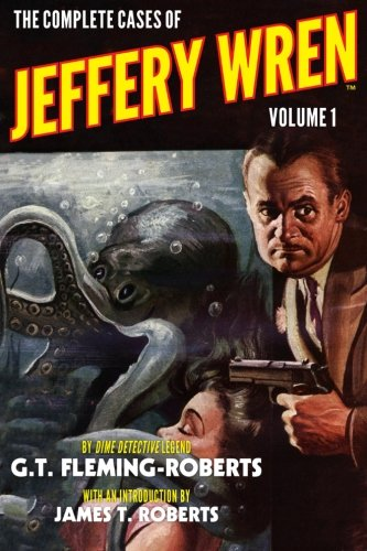 9781618272034: The Complete Cases of Jeffery Wren, Volume 1 (The Dime Detective Library)