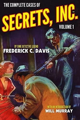 The Complete Cases of Secrets, Inc., Volume 1 (The Dime Detective Library): Frederick C. Davis