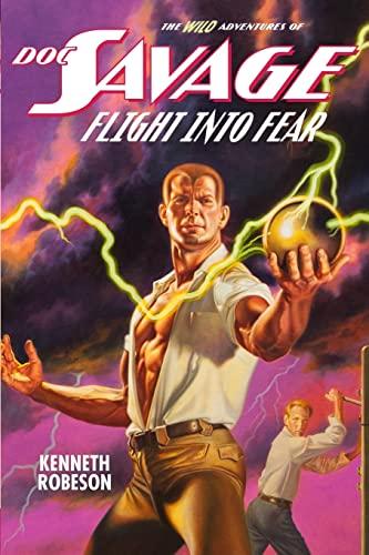 9781618272171: Doc Savage: Flight Into Fear (The Wild Adventures of Doc Savage)