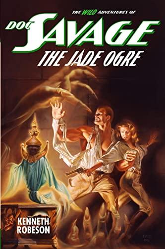 9781618272188: Doc Savage: The Jade Ogre (The Wild Adventures of Doc Savage)