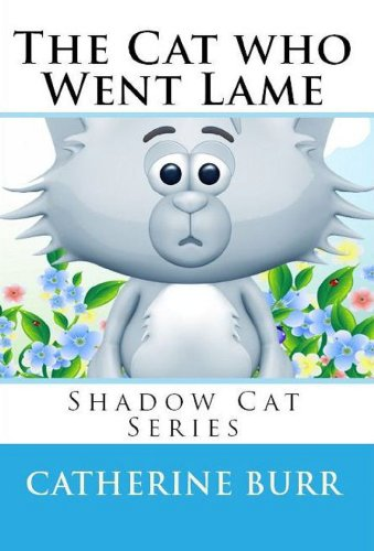 The Cat Who Went Lame: Shadow Cat Series: Catherine Burr