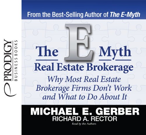 The E Myth Real Estate Brokerage: Why Most Real Estate Brokerage Firms Don't Work and What to ...