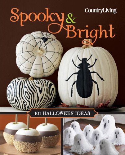 9781618370761: Country Living Spooky & Bright: 101 Halloween Ideas (Country Living (Hearst))