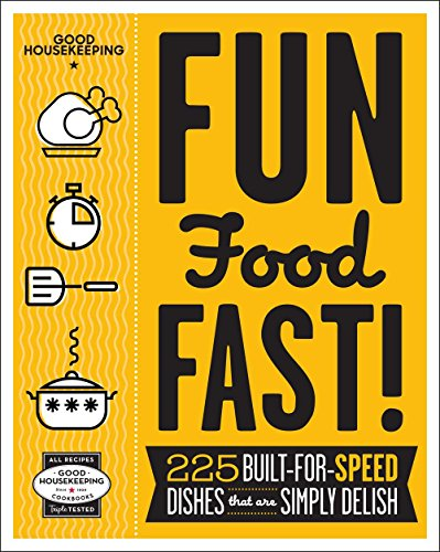 9781618371201: Good Housekeeping Fun Food Fast!: 225 Built-for-Speed Dishes that are Simply Delish