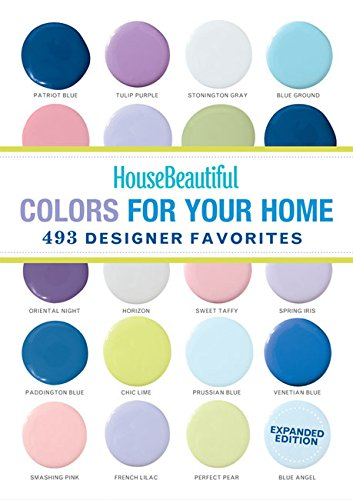 9781618371331: House Beautiful Colors for Your Home Expanded Edition: 493 Designer Favorites
