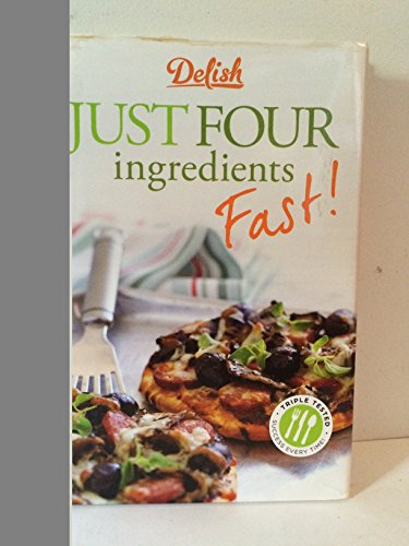 9781618371393: Delish: Just Four Ingredients Fast!
