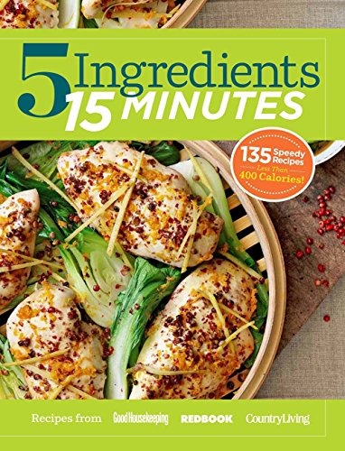 9781618371508: 5 Ingredients 15 Minutes: Simple, Fast & Delicious Recipes