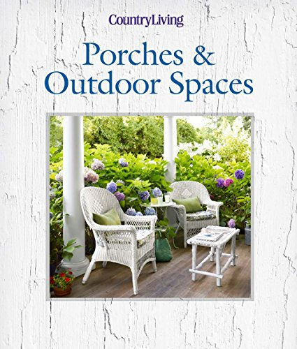 9781618371560: Country Living Porches & Outdoor Spaces