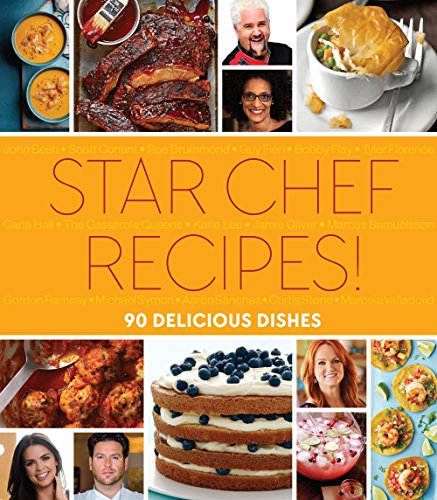 Star Chef Recipes!: 90 Delicious Dishes (Hardback): Hearst Books