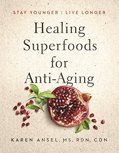 9781618372284: Healing Superfoods for Anti-Aging: Stay Younger, Live Longer