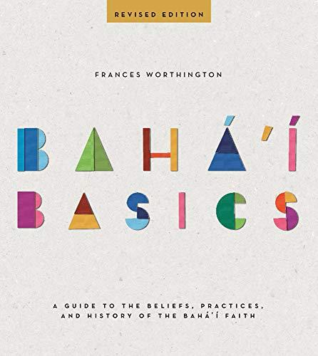 9781618510174: Baha'i Basics: A Guide to the Beliefs, Practices, and History of the Baha'i Faith