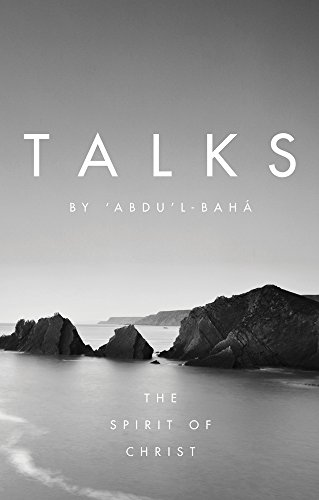 9781618510204: Talks by 'Abdu'l-Baha: The Spirit of Christ