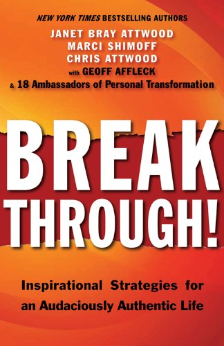Breakthrough!: Inspirational Strategies for an Audaciously Authentic Life: Attwood, Janet Bray; ...