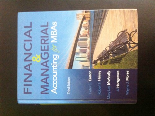 Financial and Managerial Accounting for MBA's: Peter D. Easton,