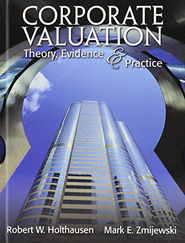 Corporate Valuation Theory, Evidence and Practice: Holthausen and Zmijewski