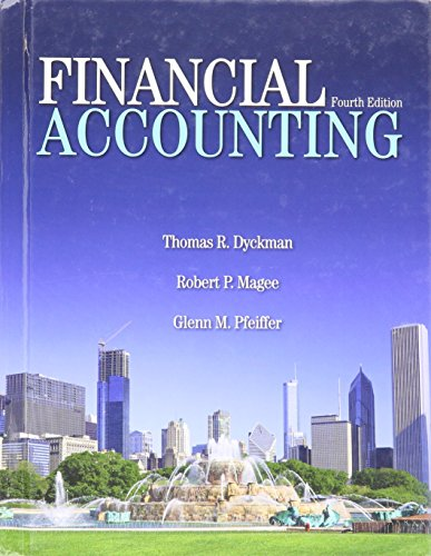 Financial Accounting: Dyckman, Magee, and Pfeiffer