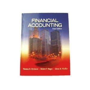 Financial Accounting 3rd Edition: Thomas R. Dyckman,