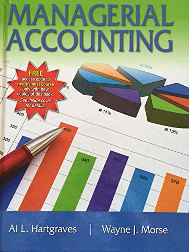 Managerial Accounting: Al L., Morse,
