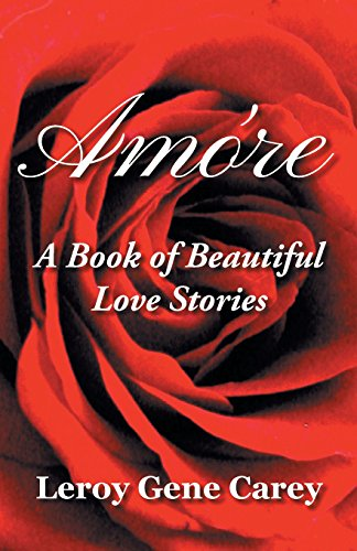 Amore (Paperback): Leroy G Carey
