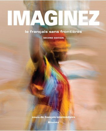 9781618570109: Imaginez 2nd Student Edition, Student Activities Manual, Answer Key and Supersite PLUS Code (Supersite, vText and WebSAM)