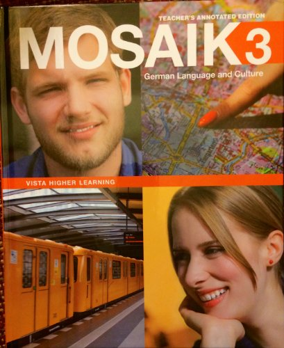 9781618571885: Mosaik 3, German Language and Culture, Textbook, Teacher's Annotated Edition