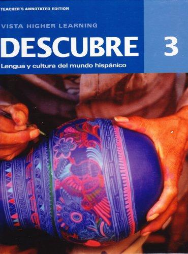 9781618572059: Descubre 3. Lengua Y Cultura del Mundo Hispanico. Teacher's Annotated Edition