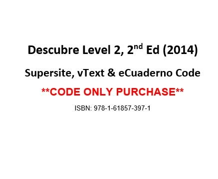 Descubre 2014, Level 2 Supersite, vtext & ecuaderno Code - CODE ONLY