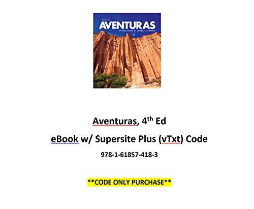 9781618574183: Aventuras 4th Ed eBook w/ Supersite Plus (vTxt) Code **CODE ONLY**