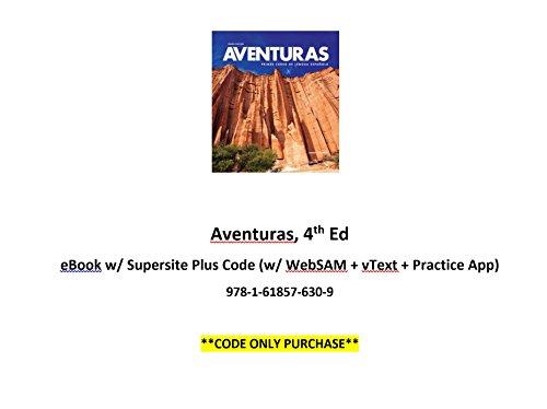 9781618576309: Aventuras 4th Ed eBook w/ Supersite Plus Code (w/ WebSAM + vText + Practice App) **CODE ONLY**