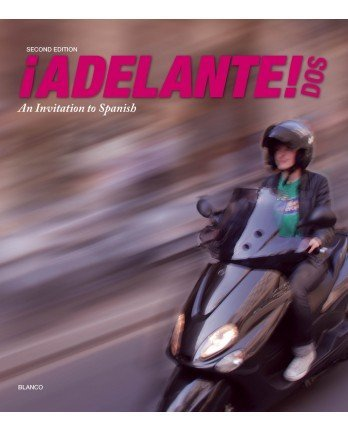 9781618579607: Adelante Dos 2nd Edition - Student Edition w/ Supersite PLUS Code (Supersite & vText)