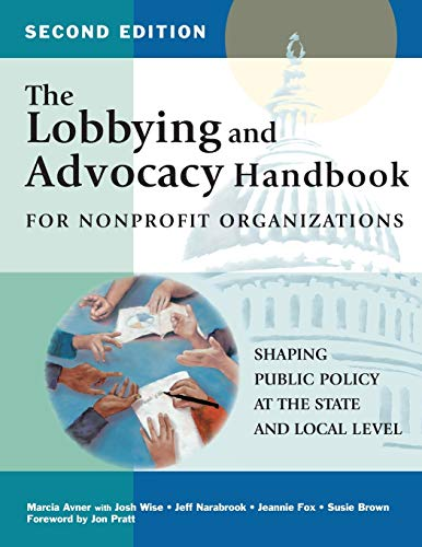 The Lobbying and Advocacy Handbook for Nonprofit: Avner, Marcia