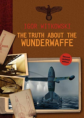 9781618613387: The Truth About The Wunderwaffe