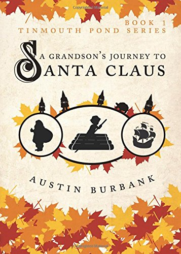 A Grandson's Journey to Santa Claus (Tinmouth Pond): Austin Burbank