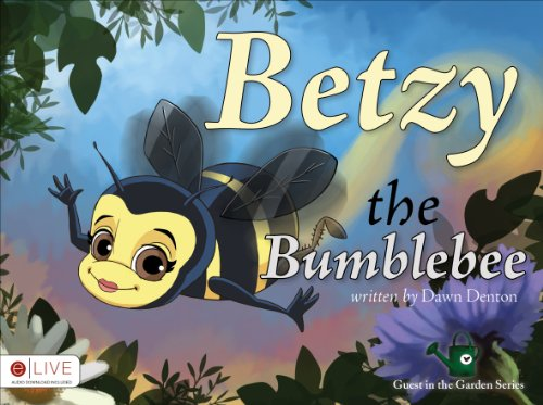 Betzy the Bumblebee (Guest in the Garden): Denton, Dawn
