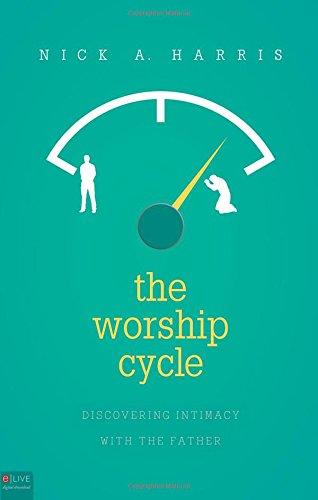 The Worship Cycle: Nick A. Harris