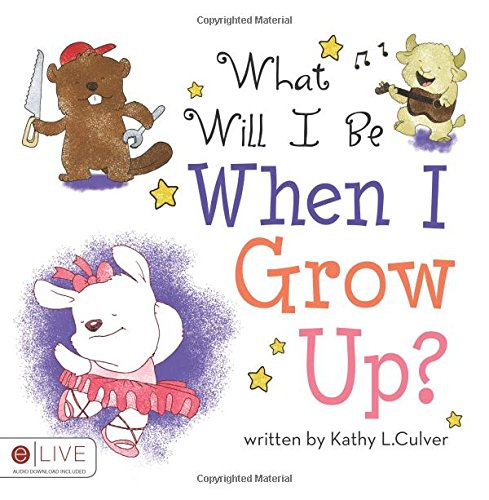 9781618621665: What Will I Be When I Grow Up?