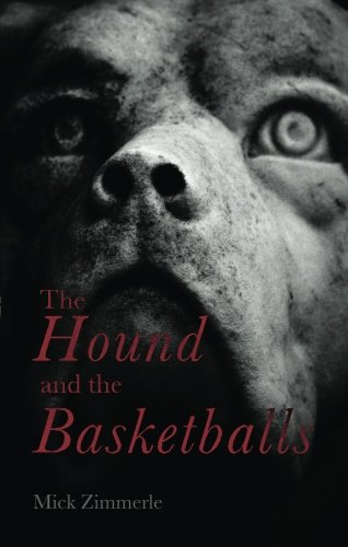 9781618623300: The Hound and the Basketballs