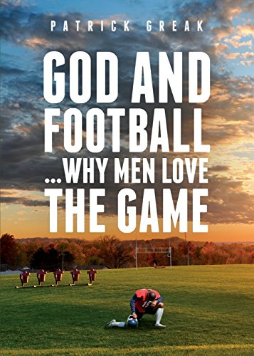 9781618623744: God and Football...Why Men Love the Game