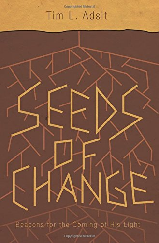 Seeds of Change (1618627686) by Tim L. Adsit
