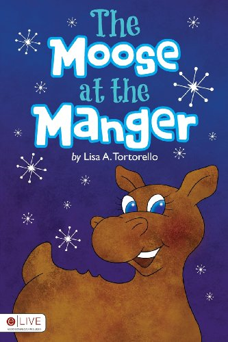 9781618629166: The Moose at the Manger