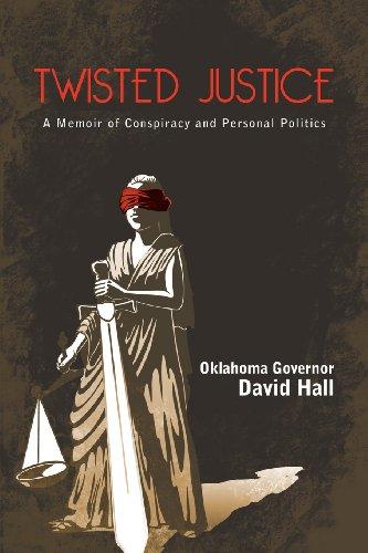 Twisted Justice: Oklahoma Governor David Hall