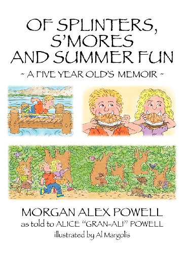 Of Splinters, S'mores and Summer Fun: Powell, Alice