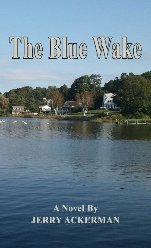 The Blue Wake: Jerry Ackerman