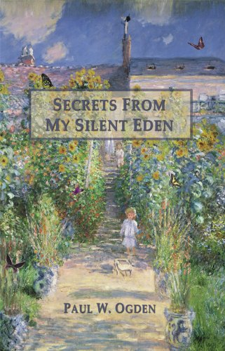 Secrets From My Silent Eden: Paul Ogden