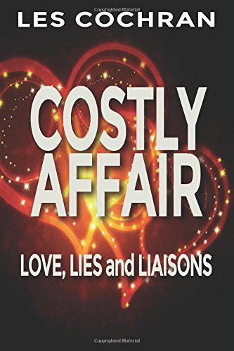 9781618639134: Costly Affair: Love, Lies and Liaisons